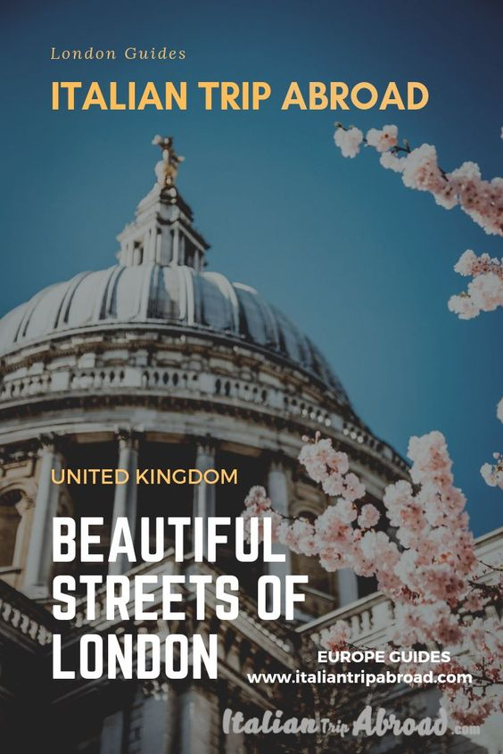 italian trip abroad - Prettiest streets in London - Uk - Europe Travel