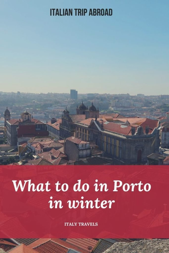 What to do in Porto in winter. Pin Me!