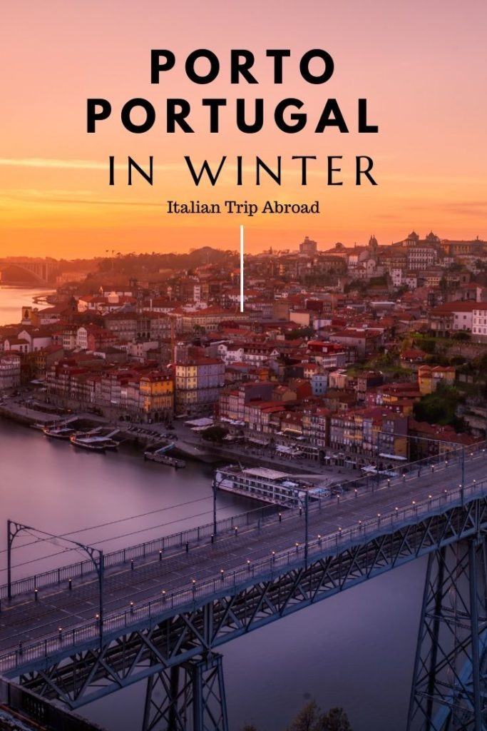 Porto, Portugal in winter what don't miss in the Northerner Capital of Portugal