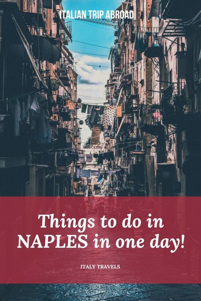 Things to do in Naples in one day - Europe Travels by Italian Trip Abroad