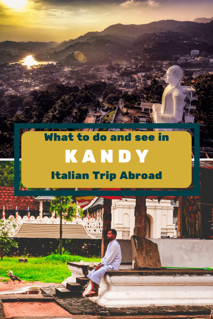 What to do and see in Kandy