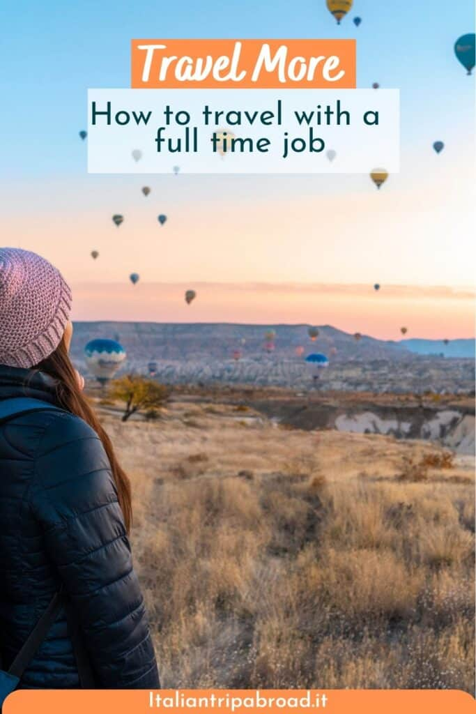 Our tips on how to travel with a full-time job 3